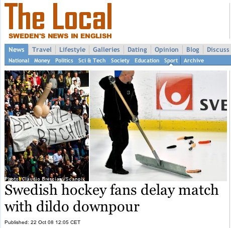 """Craziest fans?<br>The Elitserien is the most attended hockey league in Europe, with an average of 6,385 spectators per game last season. And they're not all the kind you'd introduce your mother to. For example, in 2008, fans threw <a href=""""http://www.thelocal.se/15138/20081022/"""" target=""""_blank"""">dildos on the ice rink</a> to remind one player about his viral sex tape. Only in Sweden.Photo: Screenshot"""