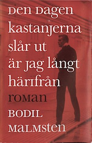 When The Chestnut Trees Bloom I'll Be Far From Here by Bodil Malmsten<br>If you're getting comfortable reading in Swedish, please do give another Malmsten book a go: Her first novel, about the self-destructive actor Maurice, won her the prestigious Swedish literature prize Augustpriset in 1994. Photo: Albert Bonniers Förlag