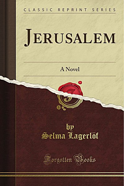 Jerusalem by Selma Lagerlöf<br>A tale of ordinary people setting off to the Holy Land from a small parish in Dalarna county. The novel, first published in two parts in 1901 and 1902, has everything – inheritance woes, love, lust, ego-tripping evangelical priests, hope. And a fair helping of despair.  Lagerlöf was the first woman to be awarded a Nobel Prize for Literature.  Photo: Forgotten Books