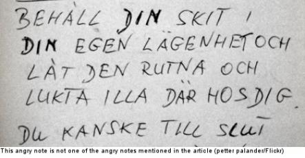 """4: """"Stop leaving passive aggressive notes""""<br>Swedes tend to avoid conflict, but only of the verbal kind. If you've left a little bit of lint in the laundry room's dryer, or if you've left a mug in the office sink, then you'd better be prepared to face a passive aggressive note the next day. Above, a Swede is complaining in very colourful language about garbage disposal etiquette."""