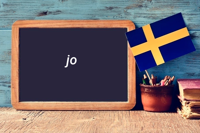 Swedish word of the day: jo