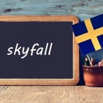 Swedish word of the day: skyfall